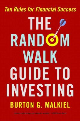 The Random Walk Guide To Investing By Malkiel, Burton G.