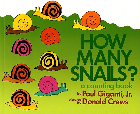 How Many Snails? By Giganti, Paul/ Crews, Donald (ILT)