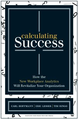 Calculating Success By Hoffmann, Carl/ Lesser, Eric/ Ringo, Tim