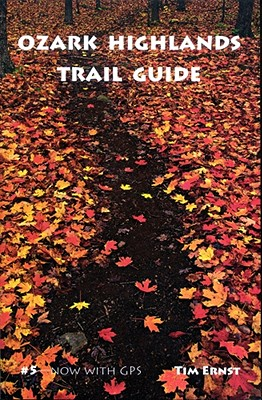 Ozark Highlands Trail Guide By Ernst, Tim